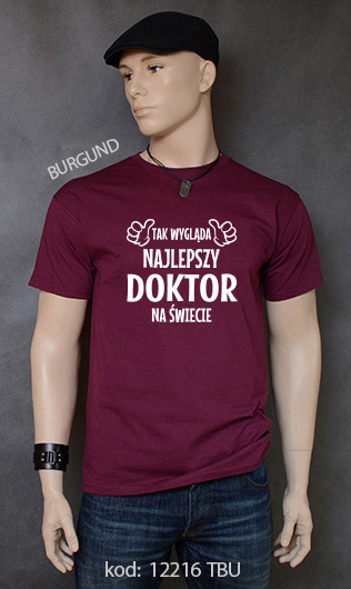 koszulka męska TAK WYGLĄDA NAJLEPSZY DOKTOR NA ŚWIECIE kolor burgund
