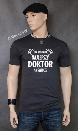 koszulka męska TAK WYGLĄDA NAJLEPSZY DOKTOR NA ŚWIECIE kolor dark grey