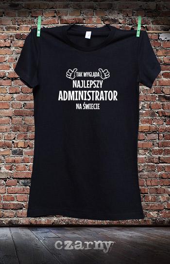 koszulka damska TAK WYGLĄDA NAJLEPSZY ADMINISTRATOR NA ŚWIECIE kolor czarny