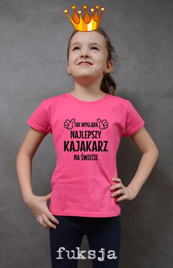 koszulka dziewczęca TAK WYGLĄDA NAJLEPSZY KAJAKARZ NA ŚWIECIE kolor fuksja