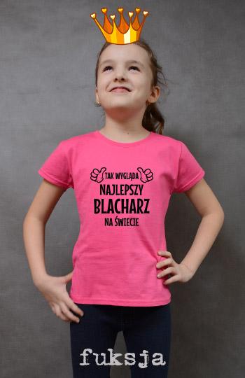 koszulka dziewczęca TAK WYGLĄDA NAJLEPSZY BLACHARZ NA ŚWIECIE kolor fuksja