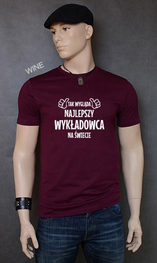 koszulka męska TAK WYGLĄDA NAJLEPSZY WYKŁADOWCA NA ŚWIECIE kolor wine