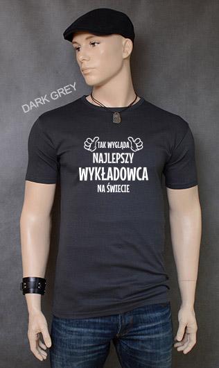 koszulka męska TAK WYGLĄDA NAJLEPSZY WYKŁADOWCA NA ŚWIECIE kolor dark grey