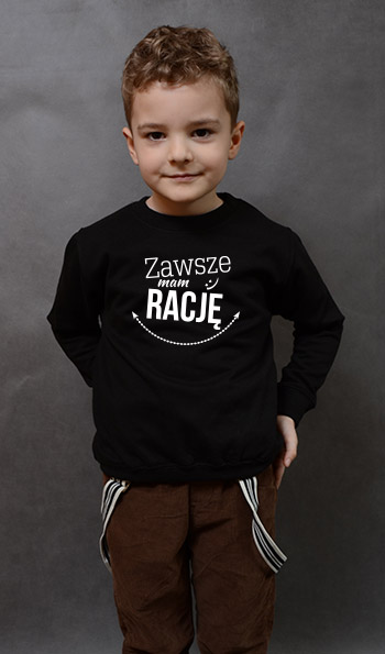 bluza dziecięca ZAWSZE MAM RACJĘ kolor czarny