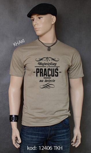 koszulka męska NAJWIĘKSZY PRACUŚ NA ŚWIECIE kolor khaki