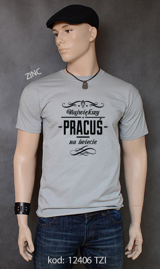 koszulka męska NAJWIĘKSZY PRACUŚ NA ŚWIECIE kolor zinc