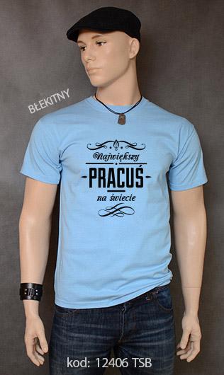 koszulka męska NAJWIĘKSZY PRACUŚ NA ŚWIECIE kolor błękitny
