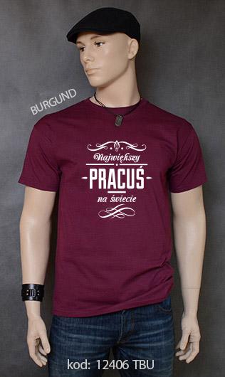 koszulka męska NAJWIĘKSZY PRACUŚ NA ŚWIECIE kolor burgund