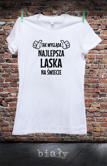 koszulka damska TAK WYGLĄDA NAJLEPSZA LASKA NA ŚWIECIE kolor biały