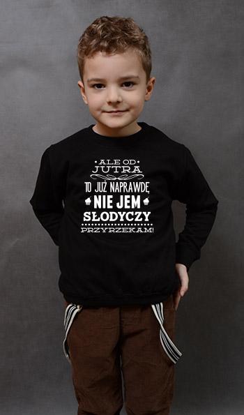 bluza dziecięca OD JUTRA NIE JEM SŁODYCZY kolor czarny