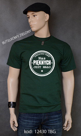 koszulka męska NAS PIĘKNYCH JEST MAŁO kolor butelkowy zielony
