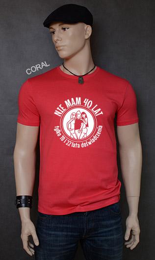koszulka męska NIE MAM 40 LAT TYLKO 18 I 22 LATA DOŚWIADCZENIA kolor coral