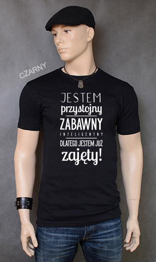 koszulka męska JESTEM PRZYSTOJNY ZABAWNY INTELIGENTNY DLATEGO JESTEM JUŻ ZAJĘTY kolor czarny