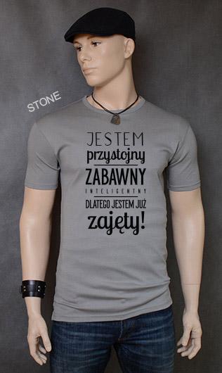 koszulka męska JESTEM PRZYSTOJNY ZABAWNY INTELIGENTNY DLATEGO JESTEM JUŻ ZAJĘTY kolor stone