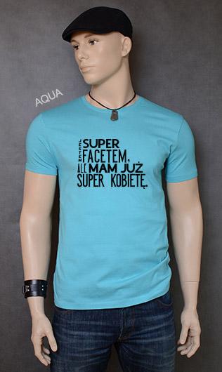 koszulka męska JESTEM SUPER FACETEM ALE MAM JUŻ SUPER KOBIETĘ kolor aqua