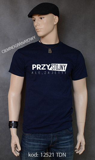 koszulka męska PRZYSTOJNY ALE ZAJĘTY kolor ciemnogranatowy