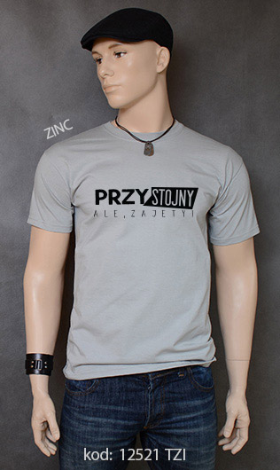 koszulka męska PRZYSTOJNY ALE ZAJĘTY kolor zinc