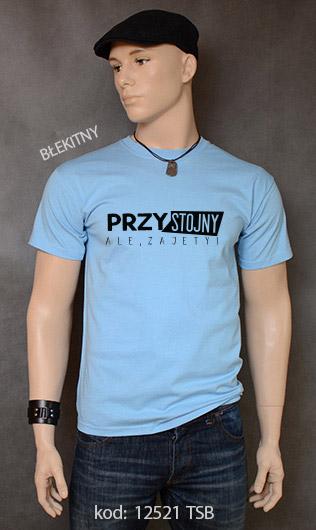 koszulka męska PRZYSTOJNY ALE ZAJĘTY kolor błękitny