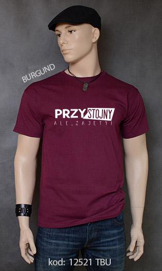 koszulka męska PRZYSTOJNY ALE ZAJĘTY kolor burgund